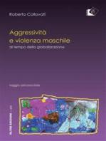 Aggressività e violenza maschile al tempo della globalizzazione