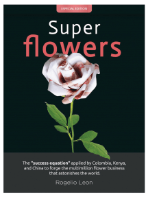 "Super flowers: The ""Success equation"" applied by Colombia, Kenya and China, to forge the multimillion flower business that astonishes the world."