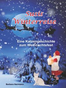 Susis Winterreise: Eine Katzengeschichte zum Weihnachtsfest