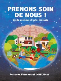 Prenons soin de nous !: Guide pratique d'auto-thérapie