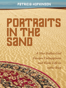 Portraits in the Sand: A Nice Dallas Girl Escapes Unhappiness and Finds Life in 1960s Iraq