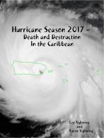 Hurricane Season 2017 - Death and Destruction In the Caribbean