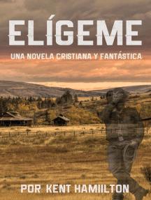 Elígeme: Una historia romántica  en el Viejo Oeste (Spanish Edition)