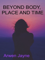 Beyond Body, Place and Time