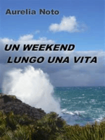 Un weekend lungo una vita