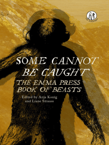 Some Cannot Be Caught: The Emma Press Book of Beasts