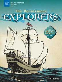 The Renaissance Explorers: With History Projects for Kids
