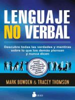 Lenguaje no verbal: Descubre todas las verdades y mentiras sobre lo que los demás piensan y nunca dicen