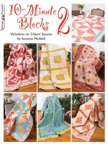 10-Minute Blocks 2: Variations on 3-Seam Squares