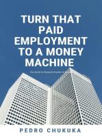Turn that Paid Employment to a Money Machine