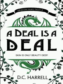 A Deal is a Deal: Dragon Fairy Tales, #2