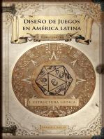 Game Design: Estructura lúdica: Diseño de juegos en América latina, #1