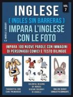 Inglese ( Ingles Sin Barreras ) Impara L'Inglese Con Le Foto (Vol 7)