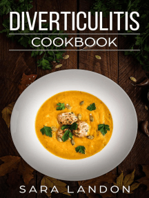 Diverticulitis Cookbook: Easy and Delicious Recipes for Clear Liquid, Full Liquid, Low Fiber and Maintenance Stage for the Diverticulitis Diet
