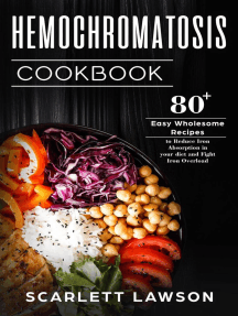 Hemochromatosis Cookbook: 80+ Easy Wholesome Recipes to Reduce Iron Absorption and Fight Iron Overload