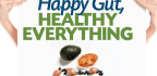 Happy Gut, HEALTHY EVERYTHING