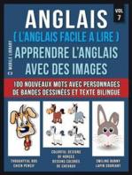 Anglais ( L'Anglais facile a lire ) - Apprendre L'Anglais Avec Des Images (Vol 7)