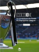 Ossessione - La Juventus e la finale di Champions League