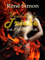 Weibliche Triebe Vol.3
