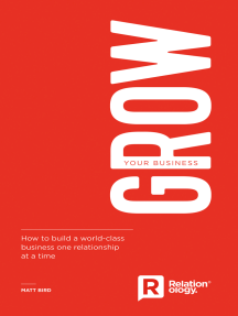 Grow Your Business: How to build a world-class business one relationship at a time