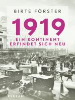 1919. Ein Kontinent erfindet sich neu