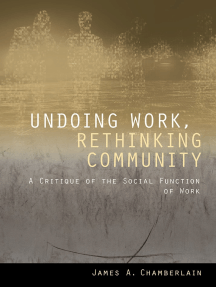 Undoing Work, Rethinking Community: A Critique of the Social Function of Work
