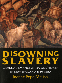 """Disowning Slavery: Gradual Emancipation and """"Race"""" in New England, 1780–1860"""