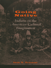Going Native: Indians in the American Cultural Imagination