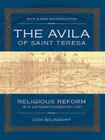 The Avila of Saint Teresa: Religious Reform in a Sixteenth-Century City
