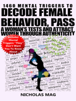 1460 Mental Triggers to Decode Female Behavior, Pass a Woman's Tests, and Attract Women Through Authenticity