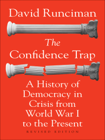 The Confidence Trap: A History of Democracy in Crisis from World War I to the Present - Revised Edition