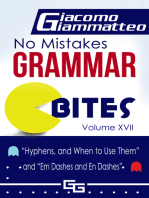 """No Mistakes Grammar Bites Volume XVII, """"Hyphens, and When to Use Them"""" and """"Em Dashes and En Dashes"""""""