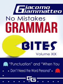 "No Mistakes Grammar Bites Volume XIX, ""Punctuation"" and ""When You Don't Need the Word Personal"""