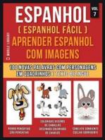 Espanhol ( Espanhol Fácil ) Aprender Espanhol Com Imagens (Vol 7)
