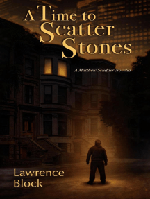 A Time to Scatter Stones: Matthew Scudder, #19