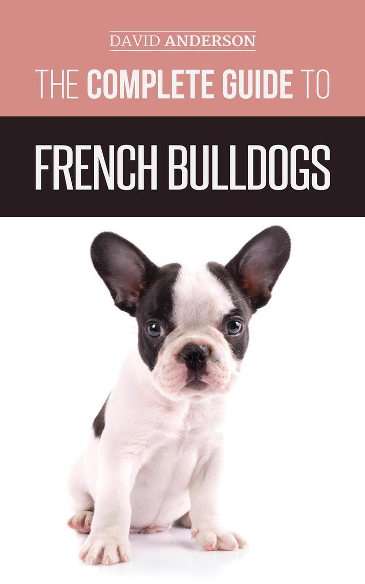 Read The Complete Guide to French Bulldogs Online by David Anderson | Books
