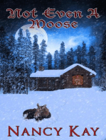 Not Even a Moose