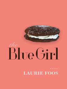 The Blue Girl: A Novel