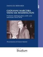 Giovanni Marcora visto da Washington