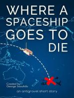 Where a Spaceship Goes to Die