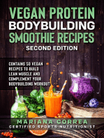 Vegan Protein Bodybuilding Smoothie Recipes Second Edition - Contains 50 Vegan Recipes to Build Lean Muscle and Complement Your Bodybuilding Workout