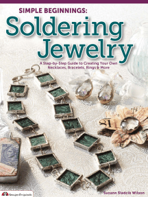 Simple Beginnings: Soldering Jewelry: A Step-by-Step Guide to Creating Your Own Necklaces, Bracelets, Rings & More