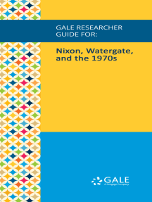 Gale Researcher Guide for: Nixon, Watergate, and the 1970s