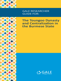 Gale Researcher Guide for: The Toungoo Dynasty and Centralization in the Burmese State