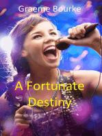 A Fortunate Destiny