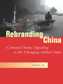 Rebranding China: Contested Status Signaling in the Changing Global Order