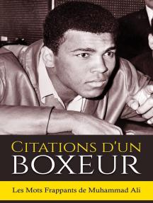 Citations d'un boxeur: Les Mots Frappants de Muhammad Ali