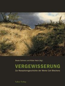 Vergewisserung: Zur Rezeptionsgeschichte der Werke Carl Blechens