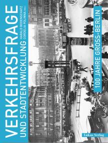 100 Jahre Groß-Berlin / Verkehrsfrage und Stadtentwicklung
