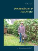 Bankkaufmann & Hundesitter